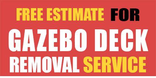 Gazebo Deck Demo and Removal - Big Rich Hauling